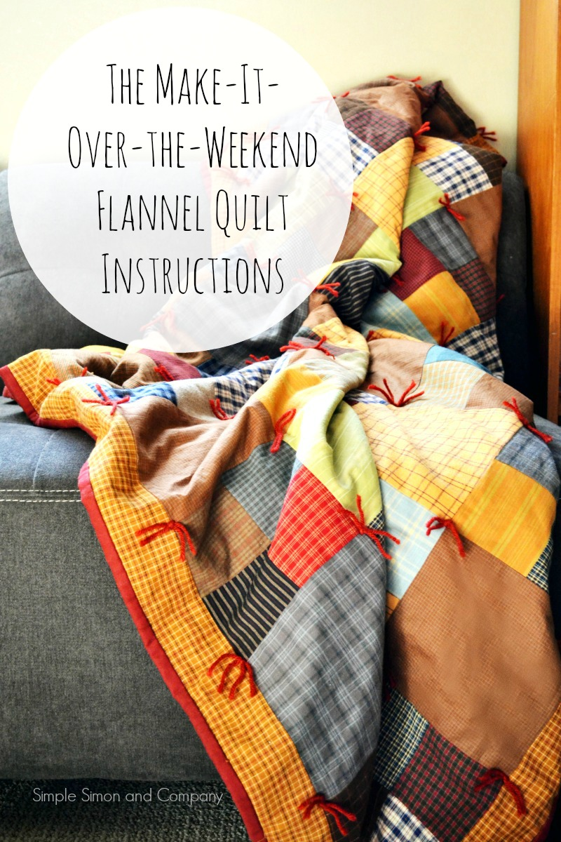 The Make It Over The Weekend Flannel Quilt Instructions Simple
