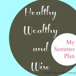 Healthy, Wealthy, and Wise (An Art of Homemaking Post)