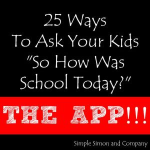 25-Ways-to-ask-your-kids-how-was-school-720x720 THE APP