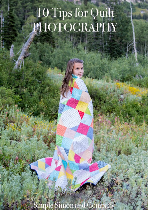 10 Tips for Photographing Quilts (or Sewing Projects)