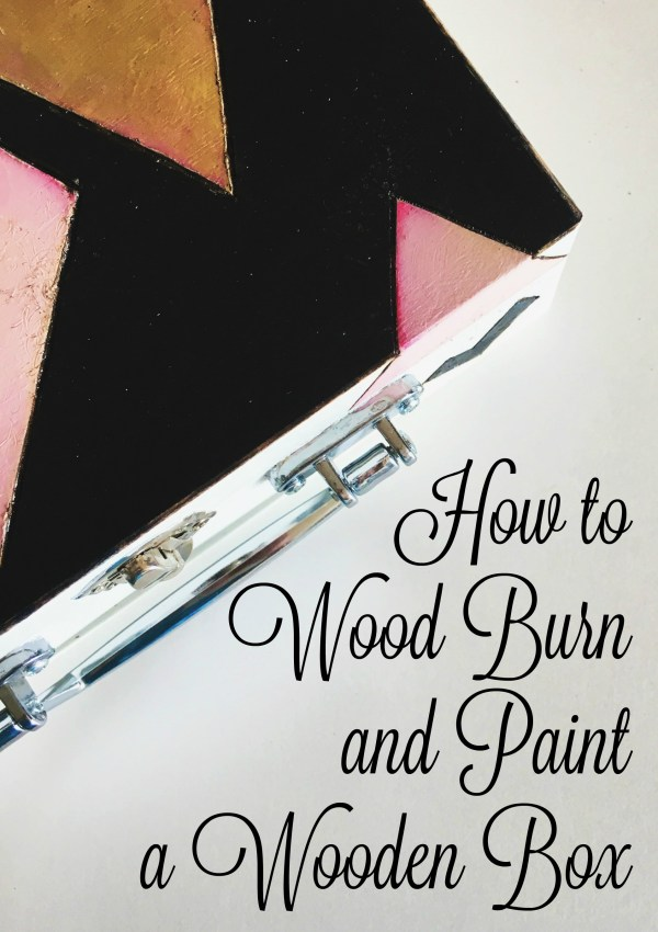 How to Wood Burn a Box