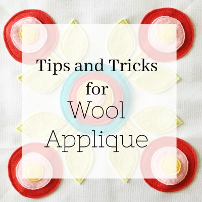 Wool Applique Tips and Tricks