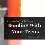 Activities for Bonding with Teens