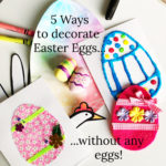 5 Ways to Decorate Easter Eggs without Eggs