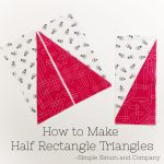 How to Make Half Rectangle Triangles