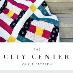City Center Quilt Pattern