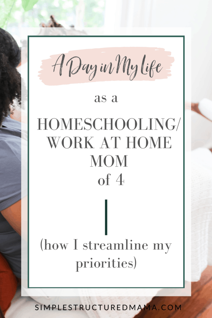 a day in my life as a homeschooling/work at home mom of four