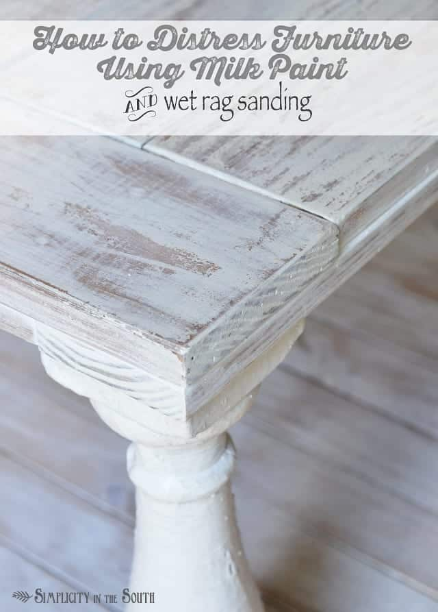How to distress furniture using milk paint and wet rag sanding