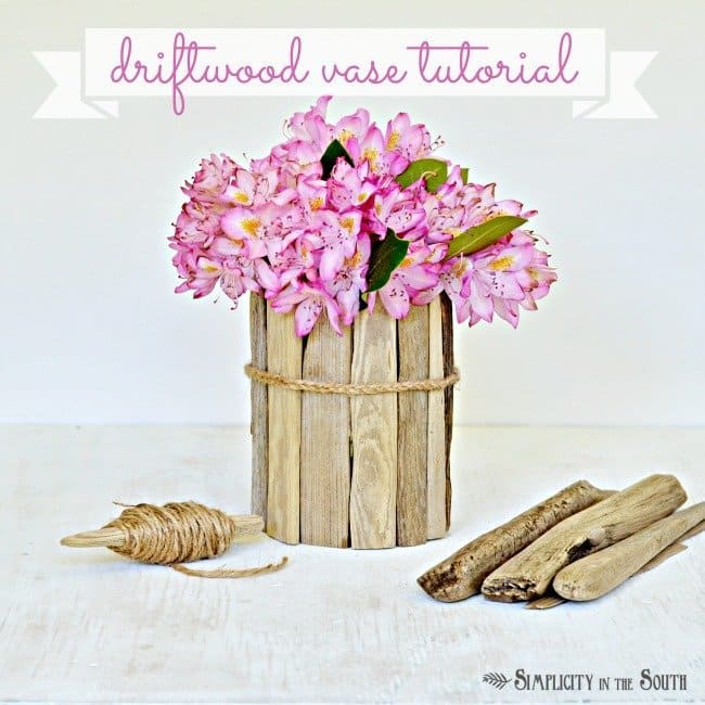 Use driftwood to make a flower vase