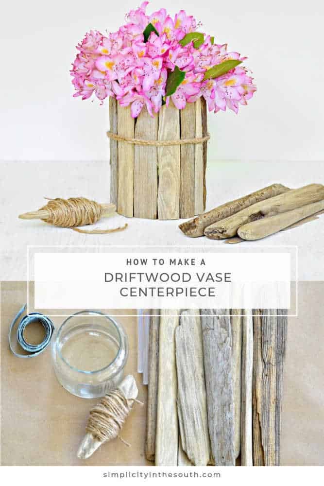 how to make a driftwood vase centerpiece to hold flowers