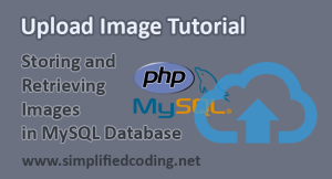 Upload Image PHP MySQL – Uploading and Retrieving Images