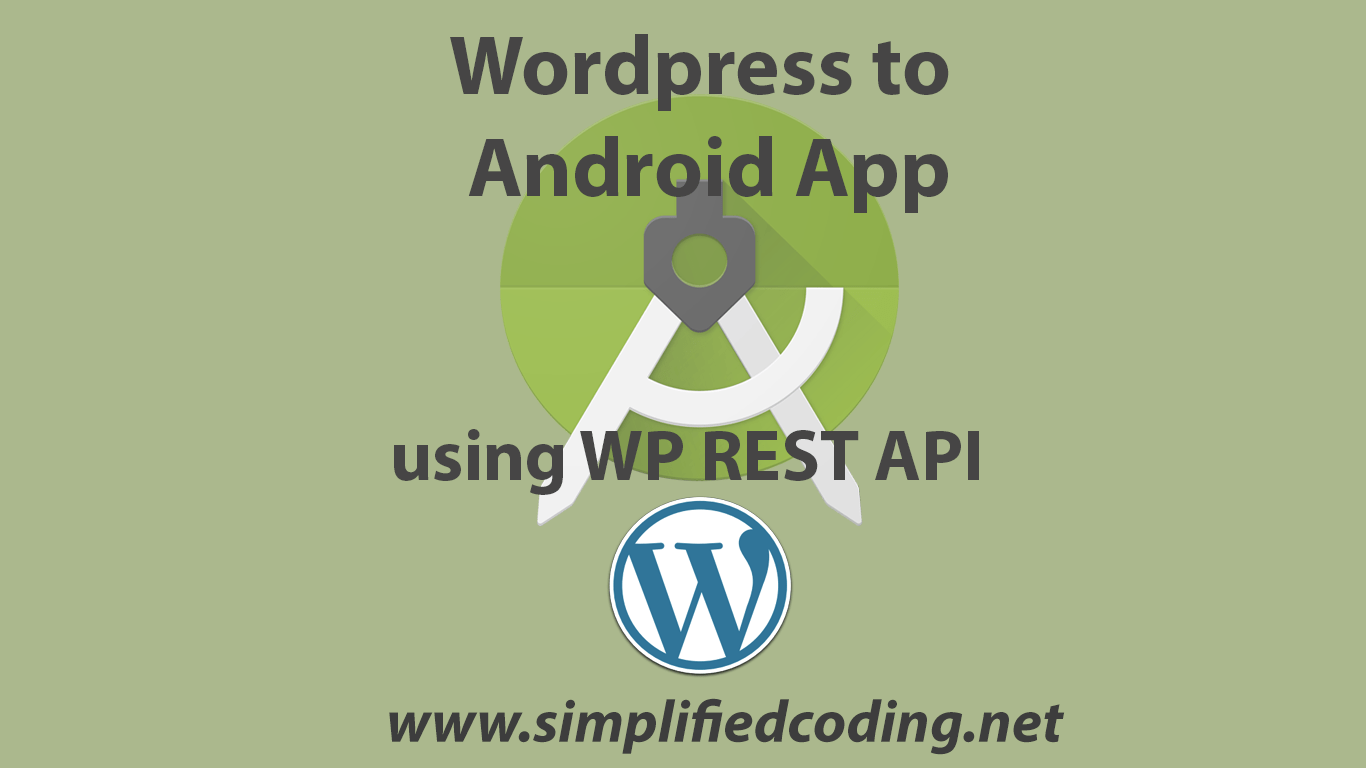 Wordpress to Android App using WP REST API Tutorial