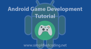 Android Game Development Tutorial – Simple 2d Game Part 2