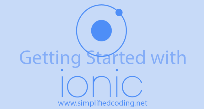Ionic Framework Tutorial for Building Mobile Applications