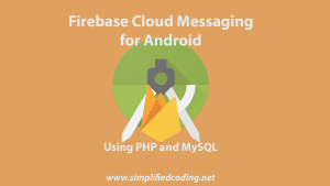 Firebase Cloud Messaging for Android using PHP and MySQL