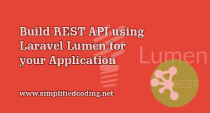 Build REST API using Laravel Lumen for your Application