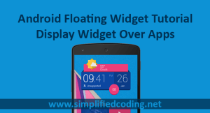 Android Floating Widget Tutorial - Display Widget Over Apps