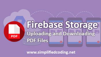 Firebase Storage Example - Uploading and Retrieving Files
