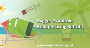 Dagger 2 Android Example using Retrofit