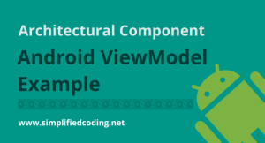 Android ViewModel using Retrofit – ✅ A Simple Tutorial