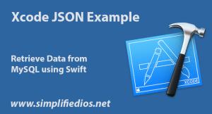 Xcode JSON Example to Retrieve Data from MySQL using Swift