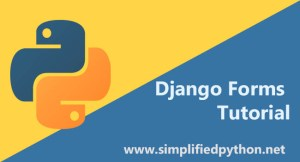 Django Forms Example – Generating Forms with Django Form Class
