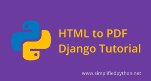HTML to PDF Django Tutorial – Converting HTML to PDF