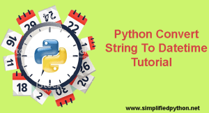 Python Convert String To Datetime – Convert String To Datetime Using datetime Module