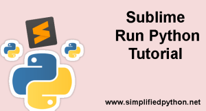 Sublime Run Python – Running Python Programs On Sublime Text 3