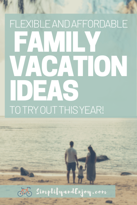Many families are looking for getaway this year. We'll go over flexible, memorable, and affordable family vacation ideas!