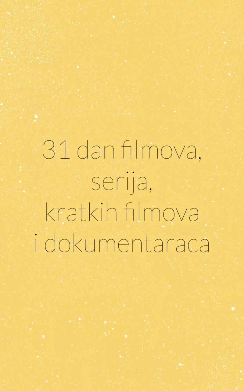 Mjesečni izazov: 31 dan filmova, serija, kratkih filmova i dokumentaraca