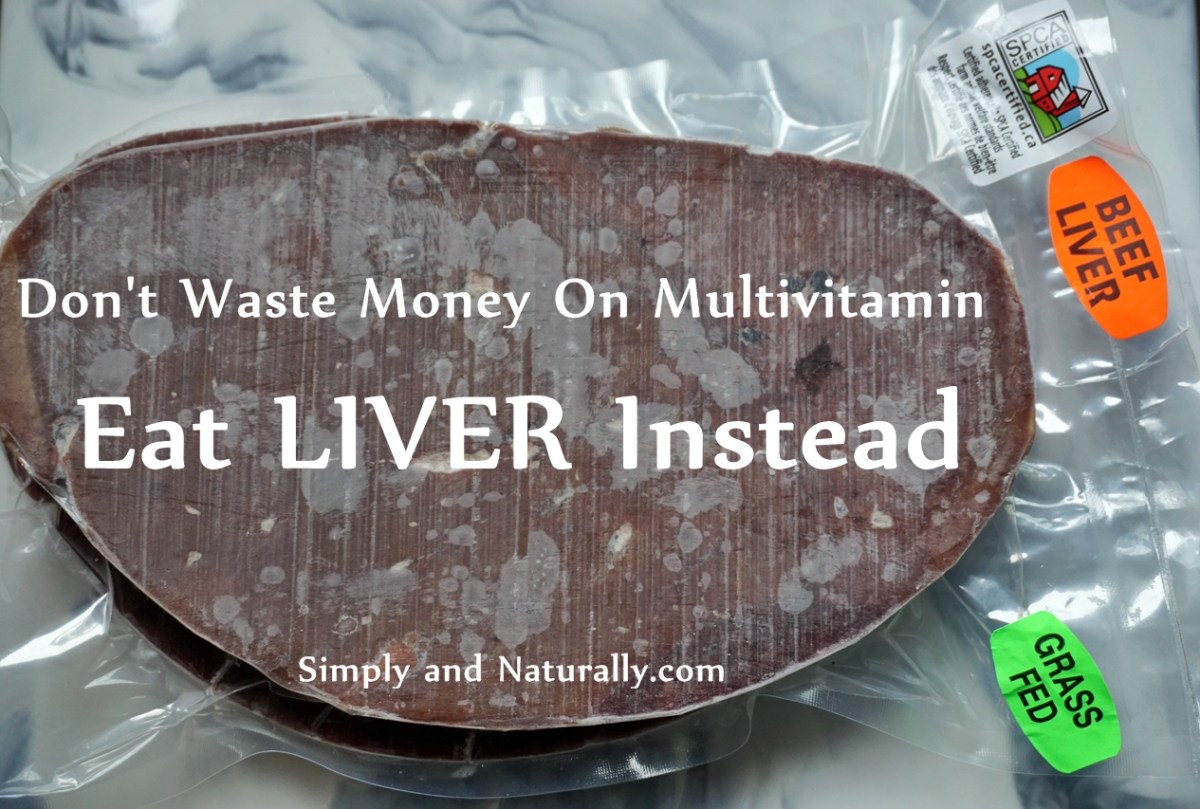 Don't Waste Money On Multivitamin - Eat Liver Instead