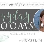 Everyday Blooms | Caitlin Lantz