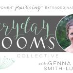 Everyday Blooms | Genna Smith-Lubanski