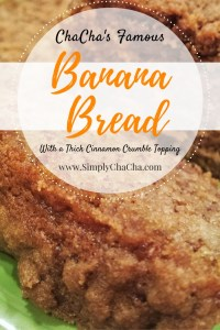 ChaCha's Famous Banana Bread Recipe (w/ Thick Cinnamon Crumble Topping)