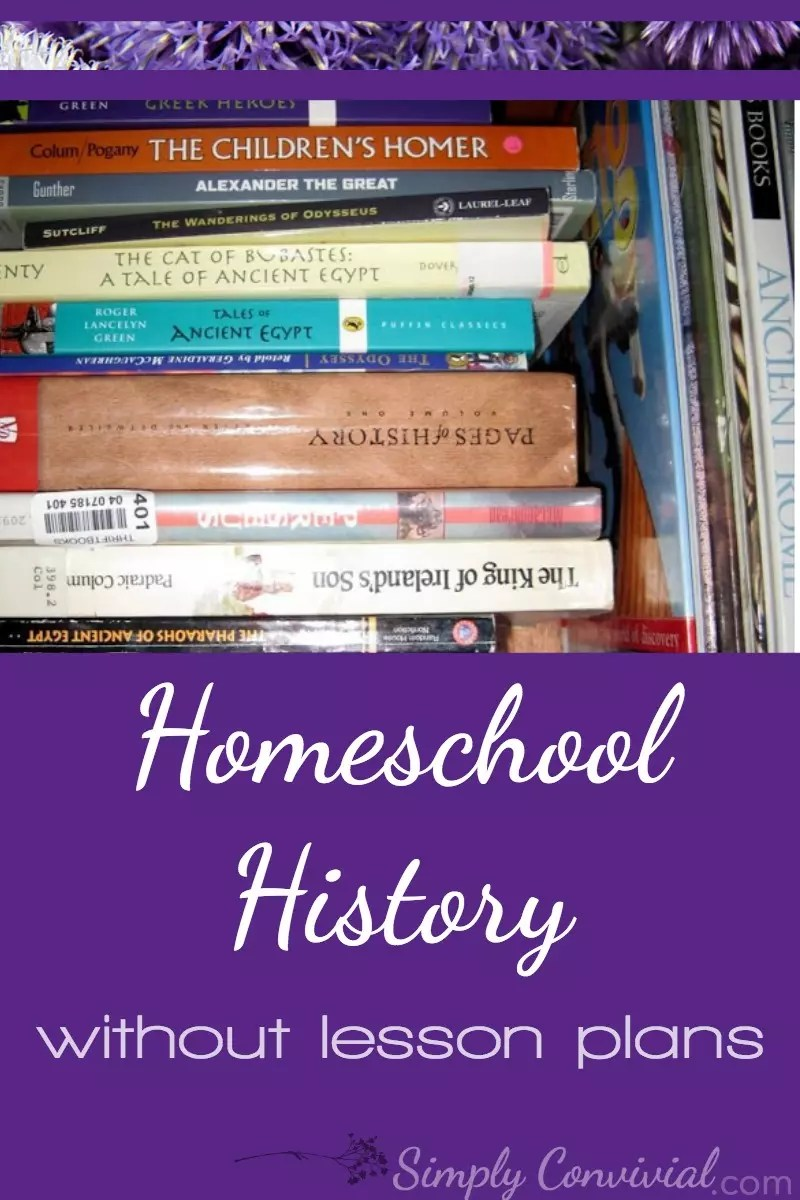Homeschool history kept simple. Sometimes, all you need are books and the time to read them. Here's how we keep history alive, interesting, and simple.
