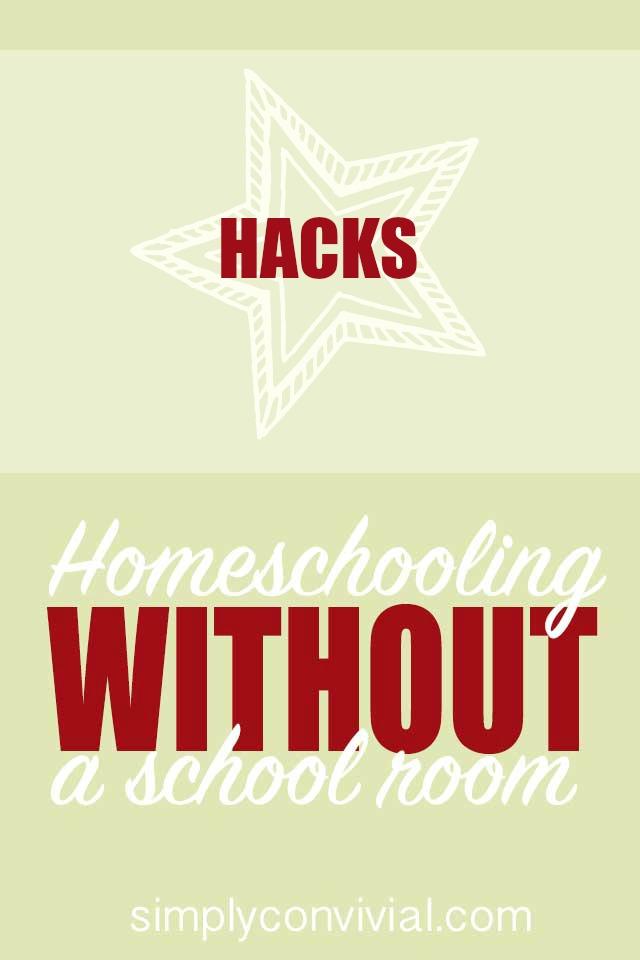 homeschooling without a school room series: my favorite homeschool space hacks