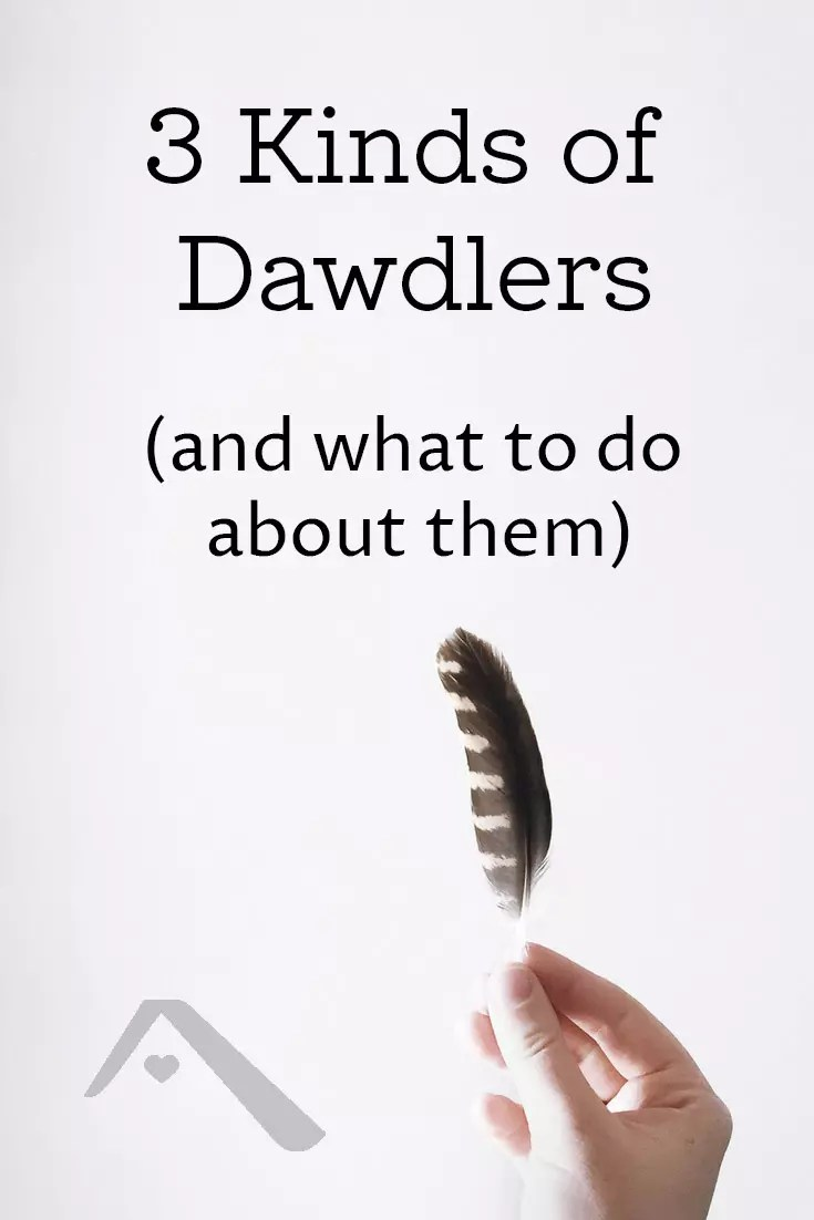 Dawdling drives us crazy - even when we are the ones dawdling. Find out how to deal with dawdling children, particularly while homeschooling.