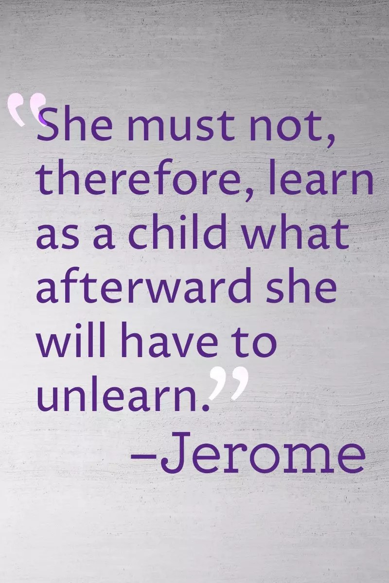 Jerome, church father, on how to educate girls classically (you do it the same way you teach boys!)