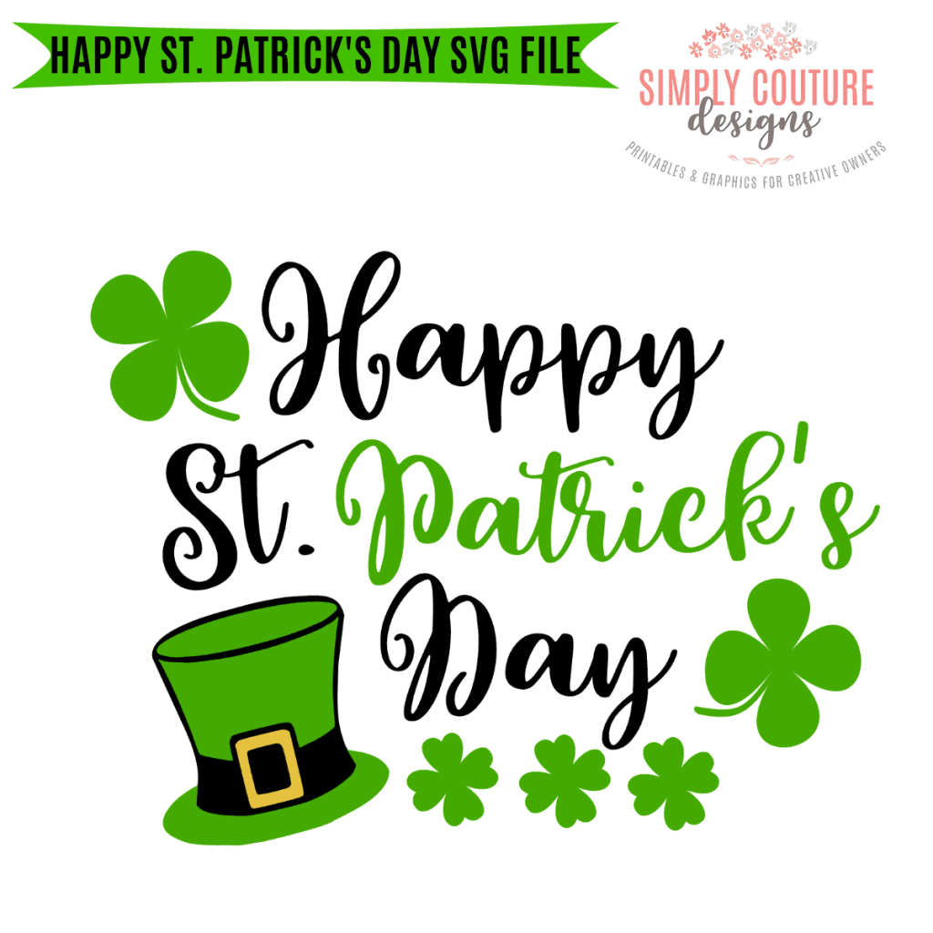 Happy St Patrick S Day Svg Cut File Simply Couture Designs
