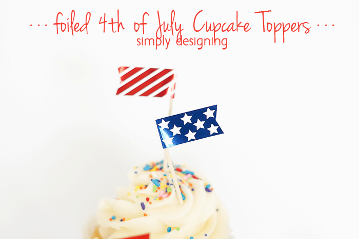 4th of July Cupcake Toppers - these look amazing foiled