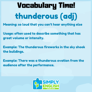 Simply English Learning Centre - Vocabulary Time - Here we go over the word thunderous.