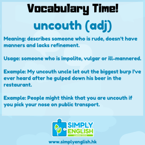 Simply English Learning Centre - Vocabulary Time - Here we go over the word uncouth