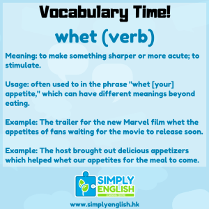 Simply English Learning Centre - Vocabulary Time - Here we go over the word whet