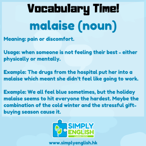 Simply English Learning Centre - Vocabulary Time - Here we go over the word malaise
