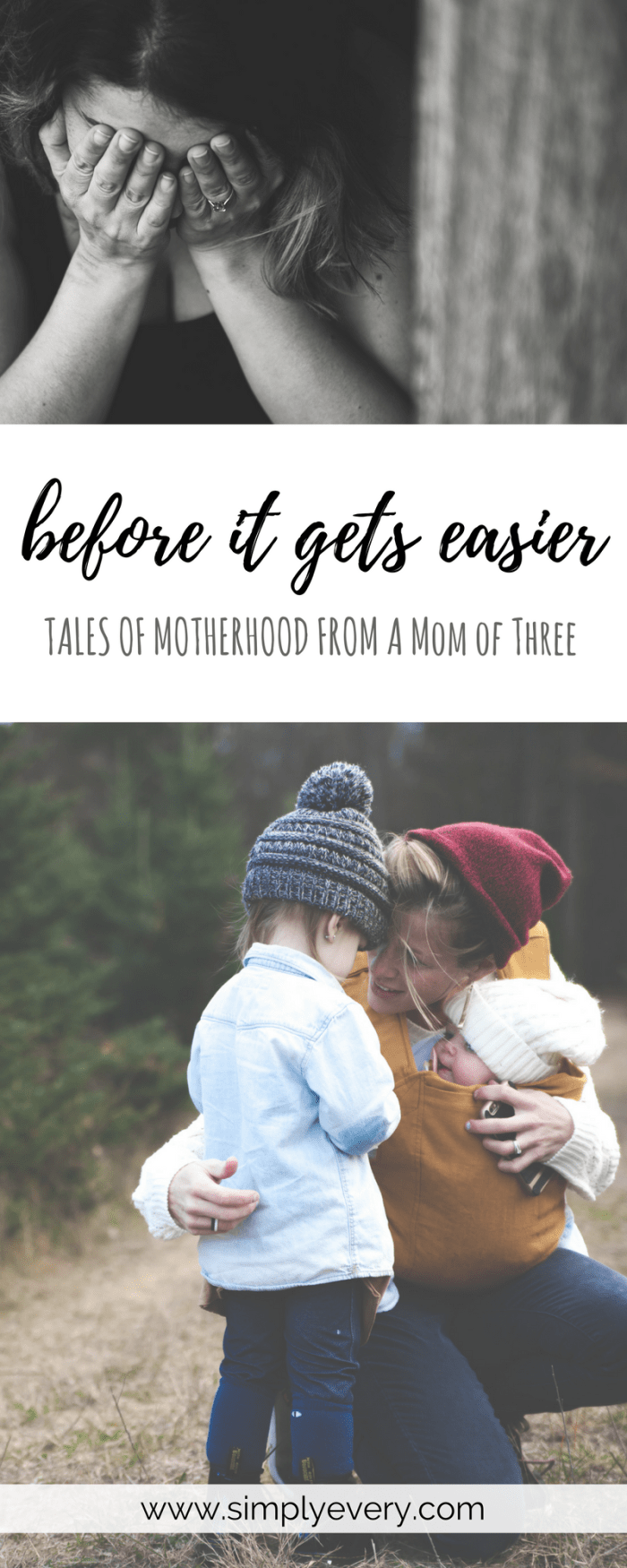 Before It Gets Easier - Tales of Motherhood from a Mom of Three