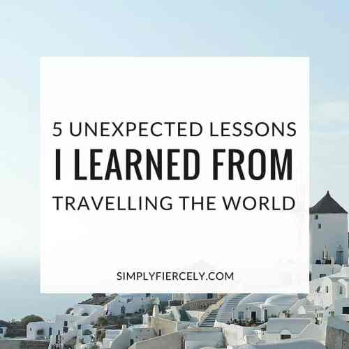 What travelling the world has taught me about life.