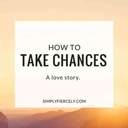 A story about following your heart + taking chances.