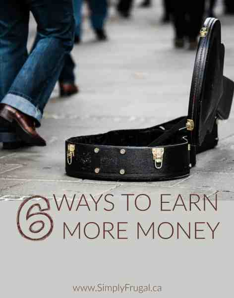 While spending less is often the best thing to do financially, sometimes it's good to earn more money if it means it will push you closer to your financial dreams faster. Here are 6 Ways to Earn More Money