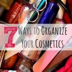 7 Ways to Organize Your Cosmetics